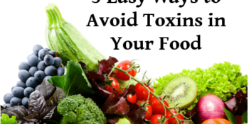 Eating Clean: How to Avoid Toxins in Your Food 1