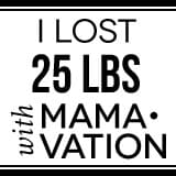 I lost 25 lbs with Mamavation