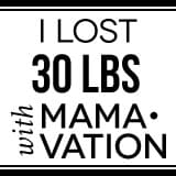 I lost 30 lbs with Mamavation