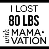 I lost 80 lbs with Mamavation