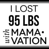 I lost 95 lbs with Mamavation