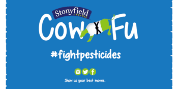 Apply to Be Stonyfield Blogger Ambassador and Fight Pesticides 1