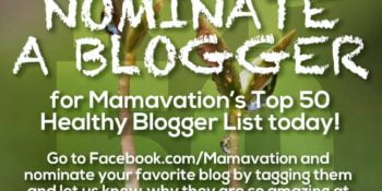 Nominate a Blogger for Mamavation's List of Top 50 Healthy Bloggers