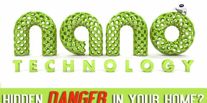 Nanotechnology: Hidden Danger in Your Home?