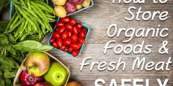 How to Store Organic Foods and Meats Safely