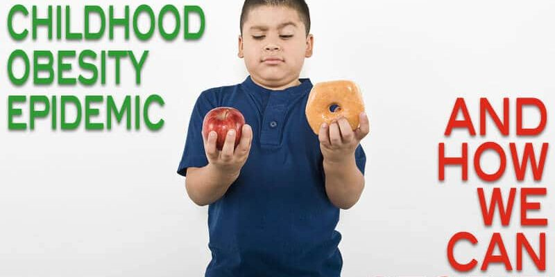 The Childhood Obesity Epidemic and How We Can Stop It