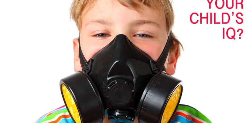 Top 10 Toxins that May Be Lowering Your Child's IQ Right Now 1