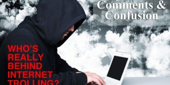 Internet Trolls: Online Nuisances or Corporate Shills? 1