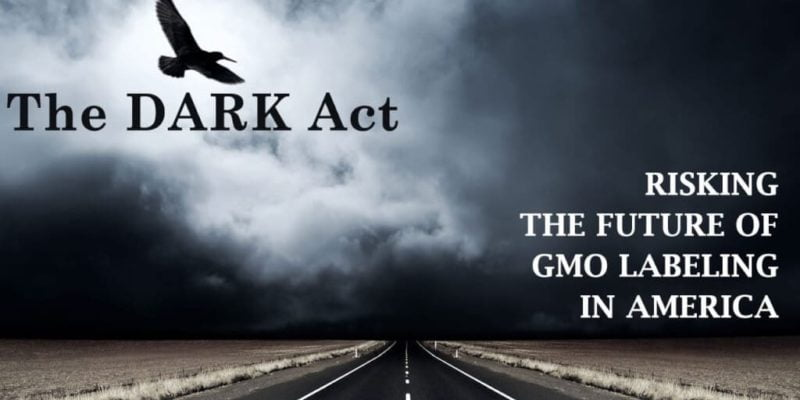 URGENT - The DARK Act Hearing: Taking Away Your Right to Know What's in Your Food