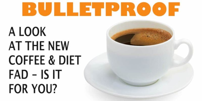 Bulletproof Coffee - and Diet: Is It For You?