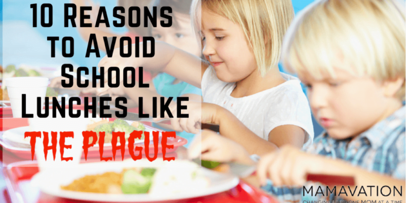 10 Reasons to Avoid School Lunches like the Plague 11