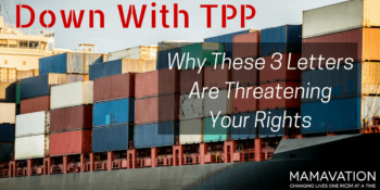 Stop TPP: Why These 3 Letters Are Threatening Your Rights 1