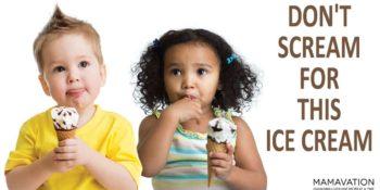 Don't Scream For This Ice Cream