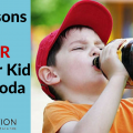 10 Reasons to NEVER Let Your Kid Drink Soda