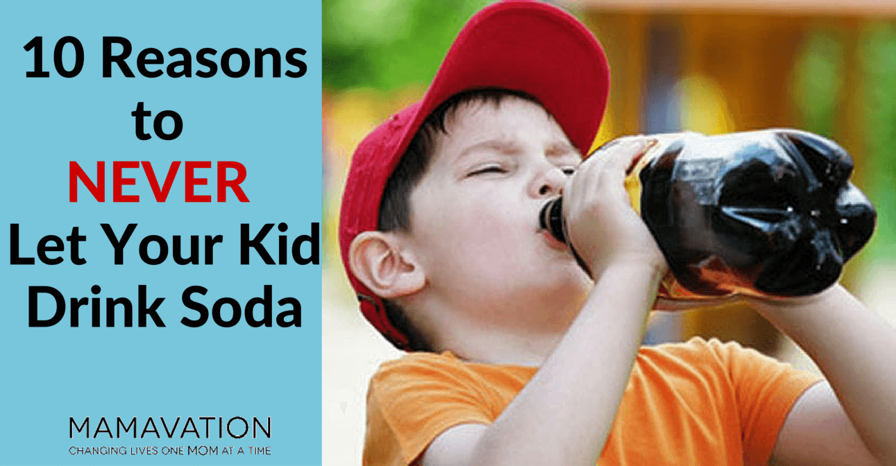 The Dangers Of Soda 10 Reasons Your Kids Shouldn T Drink Soda Mamavation