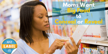 Moms Want Big Food to Conceal or Reveal