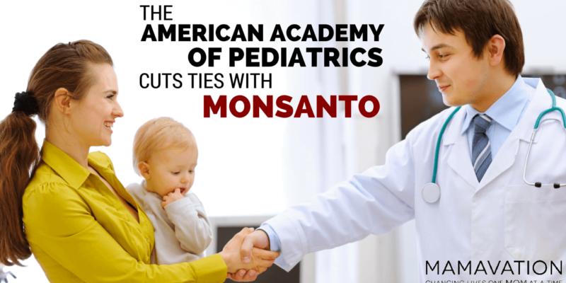 The American Academy of Pediatrics Cuts Ties with Monsanto