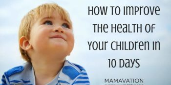 10 Days to Improve the Health of Your Children