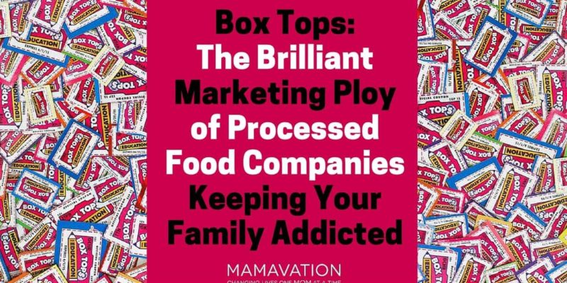 Box Tops: The Brilliant Marketing Ploy of Processed Food Companies Keeping Your Family Addicted