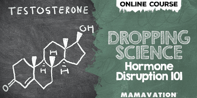 DROPPING Science hormone disruption 101