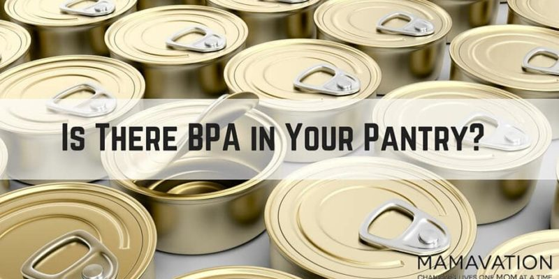 Is there BPA in your Pantry? Find out more!