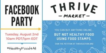 Thrive Market Facebook Party Supporting Online Food Stamps - Tuesday, August 2nd