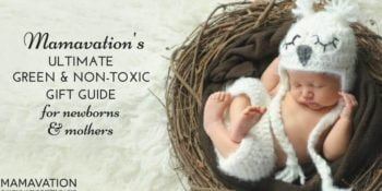 Mamavation's Ultimate Green and Non-Toxic Gift Guide for Newborns & Mothers 1