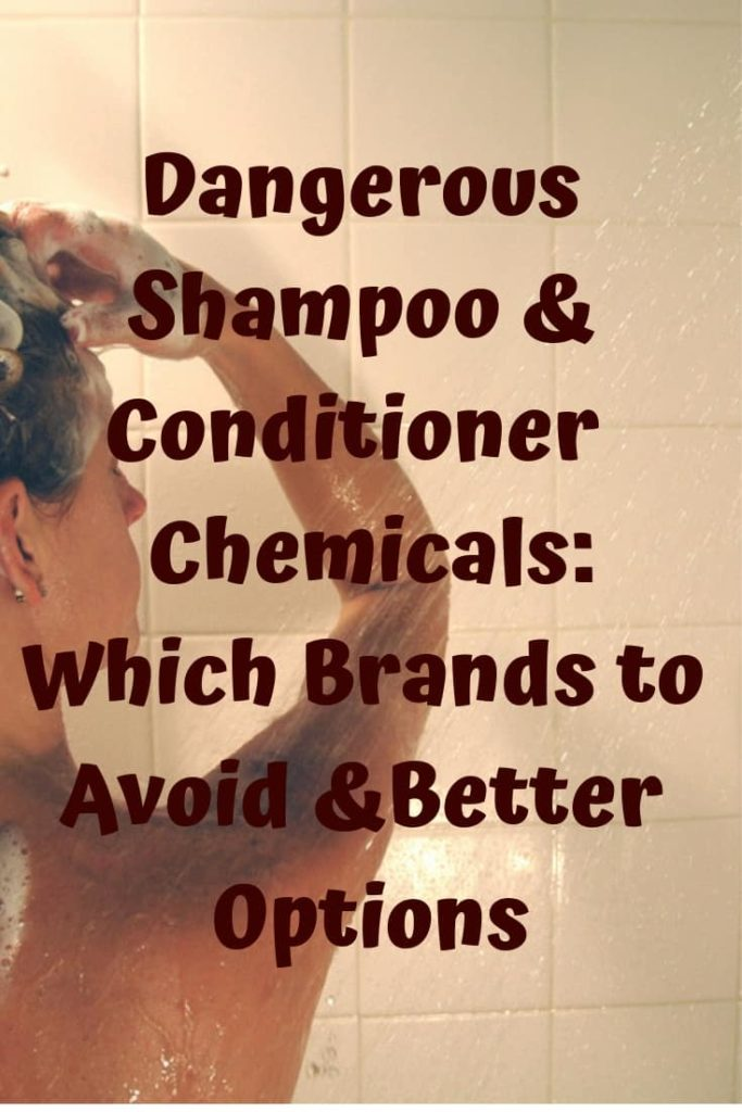 photo of woman in the shower with words overlay that says Dangerous Shampoo & Conditioner Chemicals: Which Brands to Avoid & Better Options