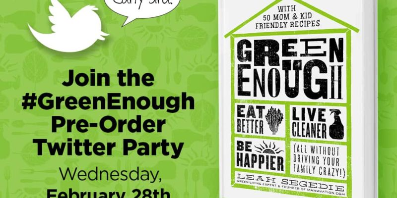 #GreenEnough Twitter Party with Prizes February 28th