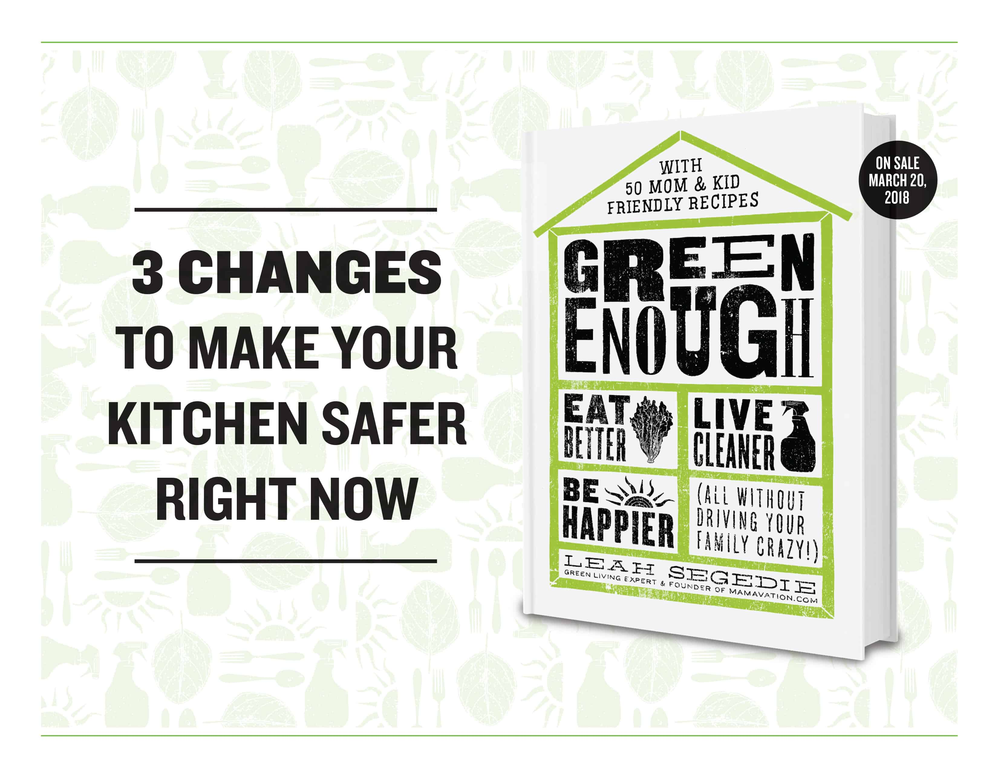 Green Enough eBook 3 Changes to Make Your Kitchen Safer Right Now