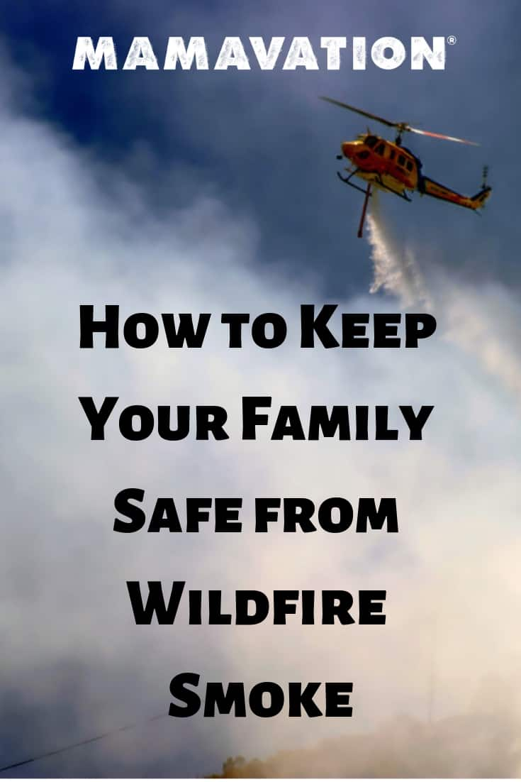 how to keep your family safe from wildfire smoke