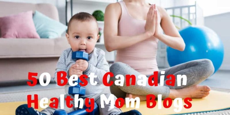 50 Best Healthy Mom Blogs in Canada
