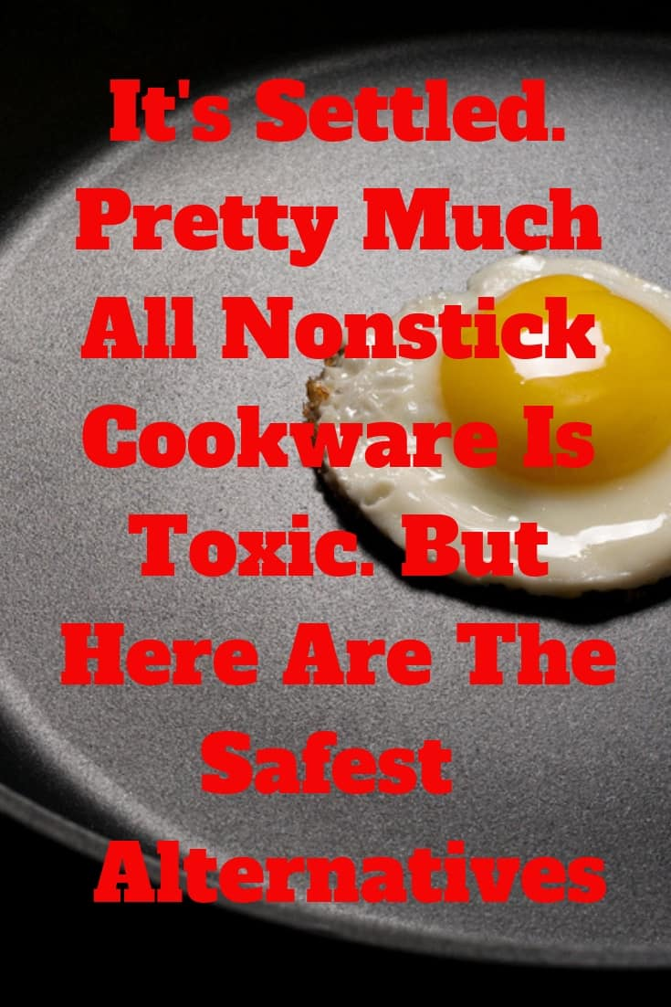 Is nonstick cookware safe? No. Pretty much all the replacement chemicals are toxic. But here are the safe alternatives from Mamavation.