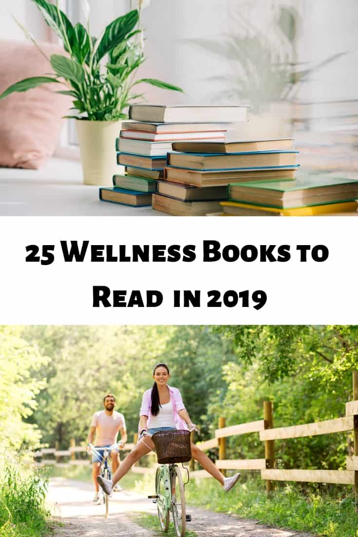 These are the top 25 wellness books you need to read in 2019! From healthy recipes to tips and tricks to clean up the home, it's a list of incredible wellness love.