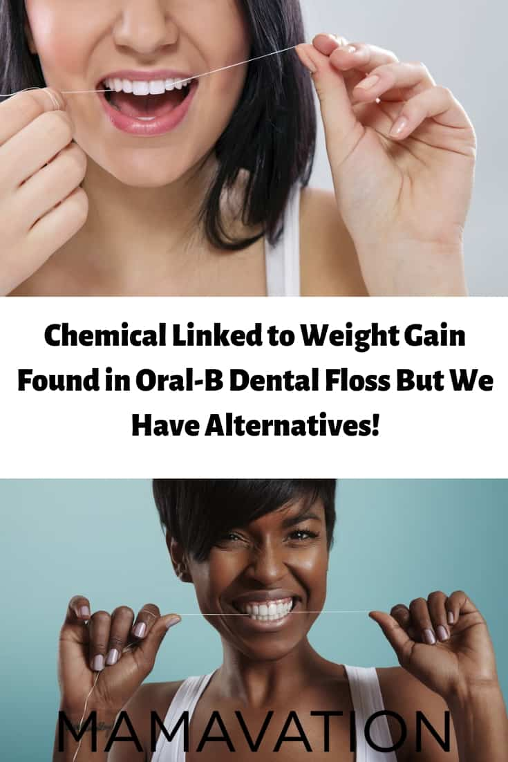 Chemicals linked to weight gain, smaller penis size, thyroid conditions and lower vaccination effectiveness has been found in Oral-B Dental Floss. But never fear Mamavation is here with better alternatives!