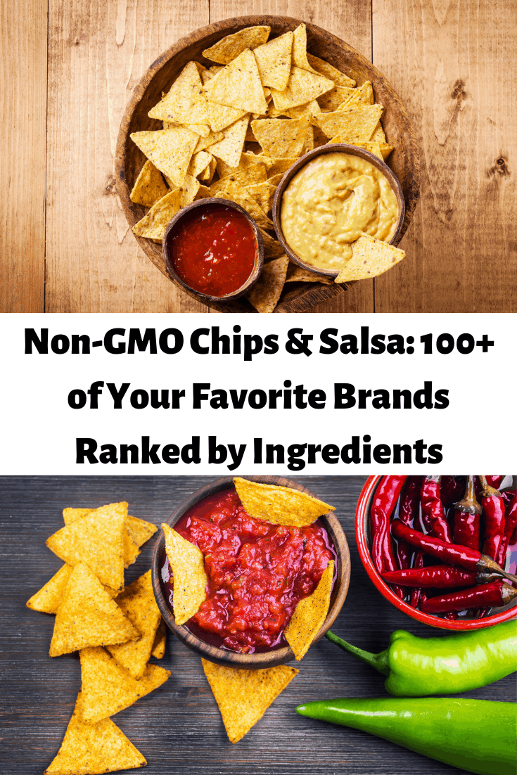 Non-GMO Chips & Salsa: 100+ of Your Favorite Brands Ranked by Ingredients