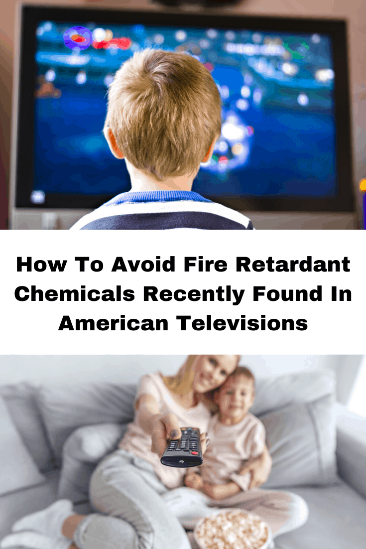 How To Avoid Fire Retardant Chemicals Banned in Europe & Found Recently In American Televisions