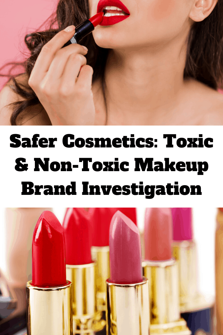 Safer Cosmetics: Toxic & Non-Toxic Makeup Brands Investigation