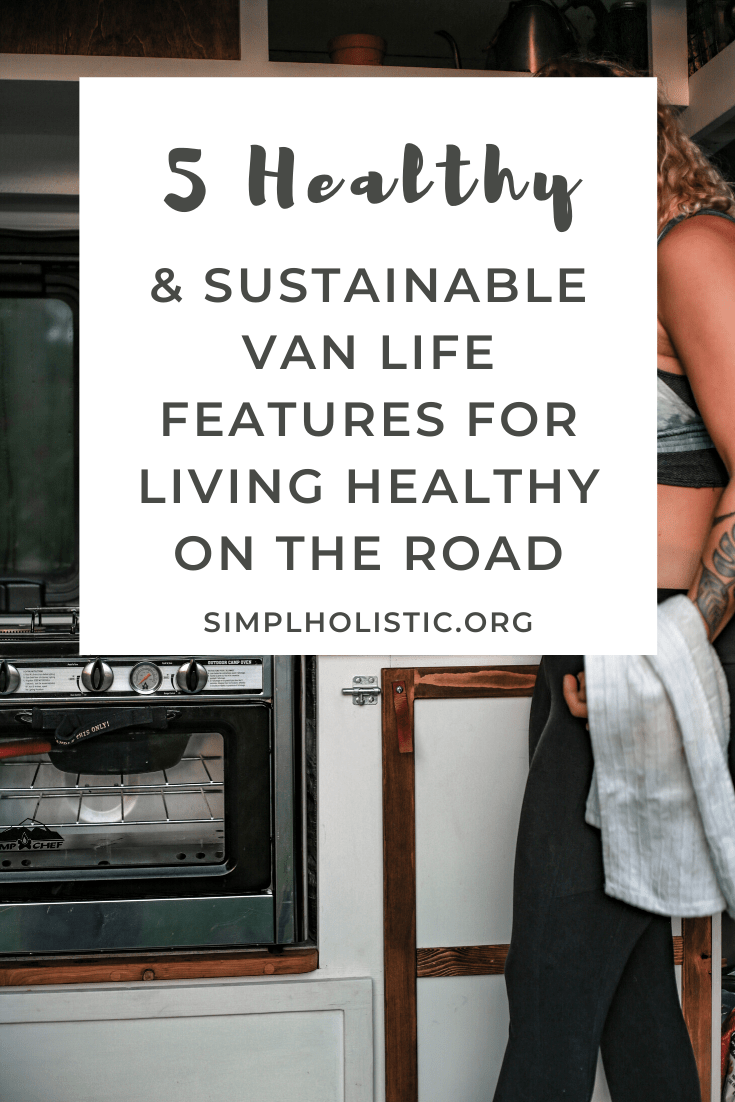 Vanlife: 5 Sustainable and Non-Toxic Features