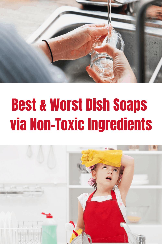 Best & Worst Dish Soap via Non-Toxic Ingredients 2020